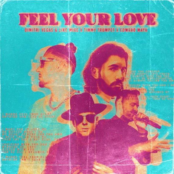 DIMITRI VEGAS & LIKE MIKE ARE BRINGING A FEEL-GOOD SUMMER 'FEEL YOUR LOVE', FEATURING TIMMY TRUMPET & EDWARD MAYA